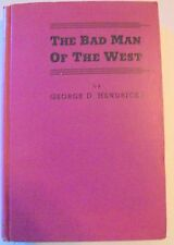 The Bad Man Of The West by George Hendricks 1941 Signed First Edition