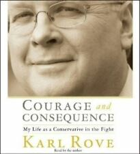 NIB COURAGE AND CONSEQUENCE My Life as a Conservative in the Fight Karl Rove