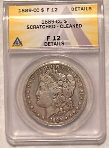 1889-CC Morgan Silver Dollar Graded by ANACS as a F-12 Details-Scr.-Cleaned *