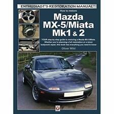 Mazda MX-5/Miata Mk1 & 2: Enthusiasts Restoration Manua - Paperback / softback N