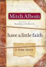 Have a Little Faith A True Story by Mitch Albom 2009 Hardback Jacket 1st Edition