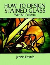 How to Design Stained Glass (Dover Craft Books)