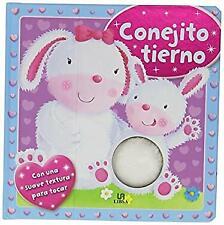 Conejito Tierno: Mi primer libro con texturas by GRUPO LIBSA