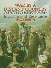 War In A Distant Country Afghanistan: Invasion And Resistance By David C Isby
