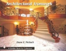 Architectural Ironwork/D Meilach/blacksmithing/forge