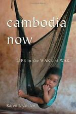 Cambodia Now : Life in the Wake of War by Karen J. Coates