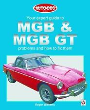 Your Expert Guide to MGB and MGB GT Problems and How to Fix Them by Roger...