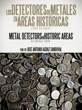 Los Detectores de Metales En Areas Historicas: The Metal Detectors in Historic A