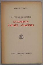 Pizzi Amico Erasmo UMANISTA ANDREA AMMONIO 1956 Le Monnier Firenze Letteratura