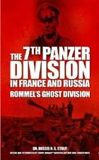 The 7th Panzer Division in France and Russia: Rommel's Ghost Division, War, Mili