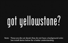 (2x) got yellowstone? Sticker Die Cut Decal vinyl