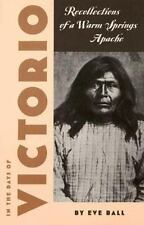 In the Days of Victorio: Recollections of a Warm Springs Apache (Paperback or So