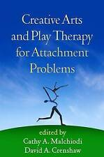 Creative Arts and Play Therapy for Attachment Problems by Guilford Publications