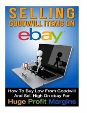 Selling Goodwill Items on EBay: Selling Goodwill Items on EBay : How to Buy...