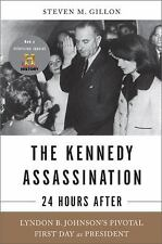 The Kennedy Assassination--24 Hours After: Lyndon B. Johnson?s Pivotal-ExLibrary