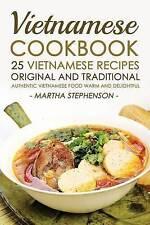 Vietnamese Cookbook - 25 Vietnamese Recipes Original Traditio by Stephenson Mart