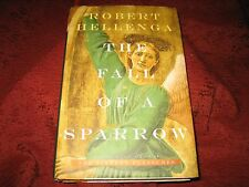 The Fall of a Sparrow by Robert Hellenga (1998, Hardcover) 1PRT SIGNED