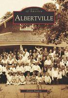 Albertville [Images of America] [AL] [Arcadia Publishing]