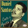 DANIEL SANTOS iLatina CD #316 / Canciones De Agustin Lara , Piensa En Mi , Mujer