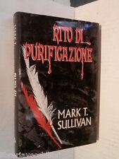 RITO DI PURIFICAZIONE Mark T Sullivan Euroclub 1998 libro romanzo giallo storia