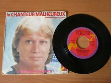 CLAUDE FRANCOIS - LE CHANTEUR MALHEUREUX - IL NE ME RESTE QU'A PARTIR - 45 TOURS