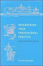 Researching Your Professional Practice Doing Interpretive Research 9780335207633