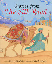 Barefoot Book of Stories from the Silk Road (Barefoot Collections), Gilchrist, C
