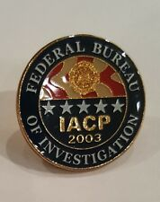Vintage 2003 IACP FBI Federal Bereau of Investigations Philadelphia Police Pin
