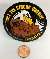 Only the Strong Survive Organize Eagle Labor Union Yes Hard Hat Sticker Decal
