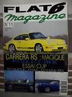 FLAT 6 Magazine n° 11 CARRERA RS. 911 T 2,4. PORSCHE 356 SC. 914 PHENIX récupéré