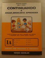 Continuando a Jogar, Brincar e Aprender * Ensino * 1A (Portuguese) 30 pages 1974
