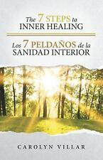 The 7 Steps to Inner Healing - Los 7 Peldaños de la Sanidad Interior by...
