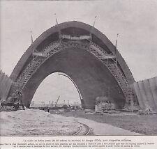1923  --  LA VOUTE EN BETON DU HANGAR POUR DIRIGEABLES D ORLY   3F625