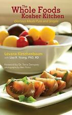 The Whole Foods Kosher Kitchen : Glorious Meals Pure and Simple by Lisa R....