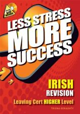 Less Stress More Success Irish Revision Leaving Cert Highe... by Triona Geraghty