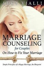 Marriage Counseling for Couples : On How to Fix Your Marriage: Simple...