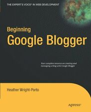 Beginning Google Blogger (Experts Voice in Web De