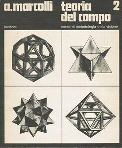 Attilio Marcolli_TEORIA DEL CAMPO 2_CORSO DI METODOLOGIA DELLA VISIONE - Sansoni
