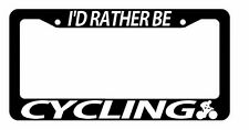 I'd Rather Be Cycling Mountain Bike Biking BMX Outdoor License Plate Frame