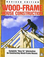 "Wood-Frame House Construction: Complete ""How-To"" Information on Constructing…"