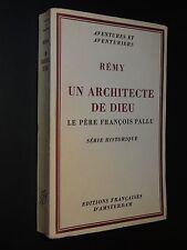 UN ARCHITECTE DE DIEU LE PÈRE FRANÇOIS PALLU - Rémy - 1953 - ENVOI