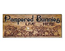 Pampered Bunnies Rabbits Sign Plaque Hutch House Cage Garden Door Wall Feeder