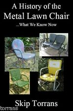 Vintage Metal Lawn Chairs-A History of the Metal Lawn Chair...What We Know Now.