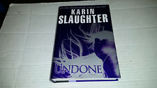 Undone by Karin Slaughter (2009, Hardcover) SIGNED 1st/1st