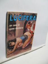 LUCIFERA n. 62 del 1975 UN CANE DI NOME DESIDERIO  Ediperiodici Edicola ! (*)
