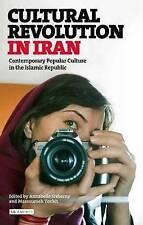 Cultural Revolution in Iran: Contemporary Popular Culture in the Islamic...