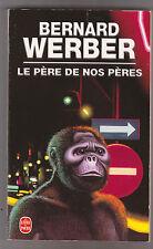 Bernard Werber - Le père de nos pères -
