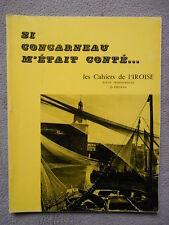 LES CAHIERS DE L'IROISE N° 2 1965 SI CONCARNEAU M'ETAIT CONTE