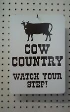 "8.5"" X 12""  COW COUNTRY  WATCH YOUR STEP!  STYRENE PLASTIC SIGN"