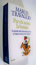 Per chi suona la banana Marco Travaglio 2008 Garzanti